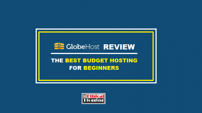 GlobeHost Review: The Best Budget Hosting for Beginners (2017 Version)