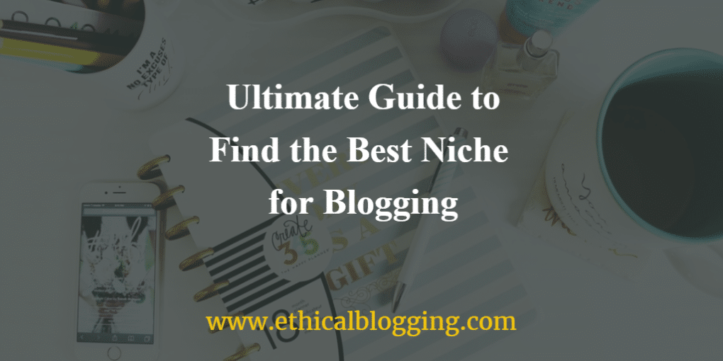 The Ultimate Guide to Find the Best Niche for Blogging Featured Image