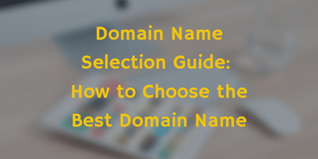 Domain Name Selection Guide Featured Image