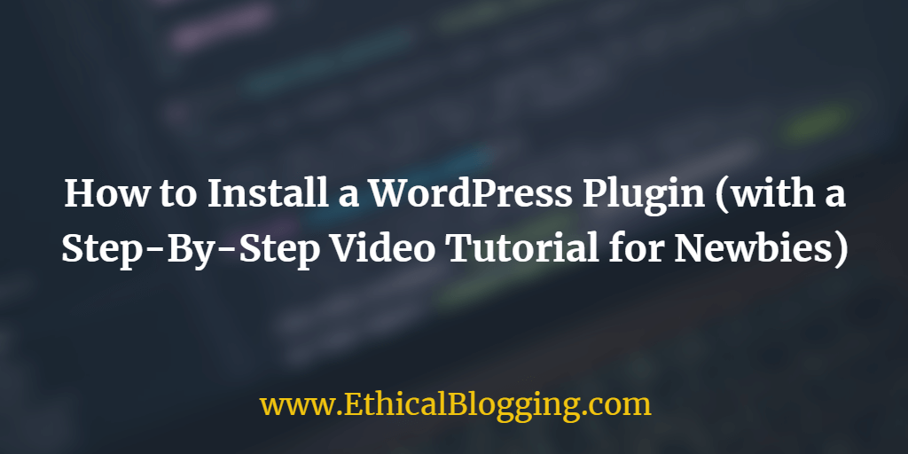 How to Install a WordPress Plugin (With a Step-By-Step Video