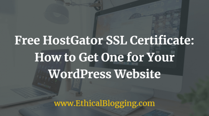 free hostgator ssl certificate: how to get one for your wordpress site