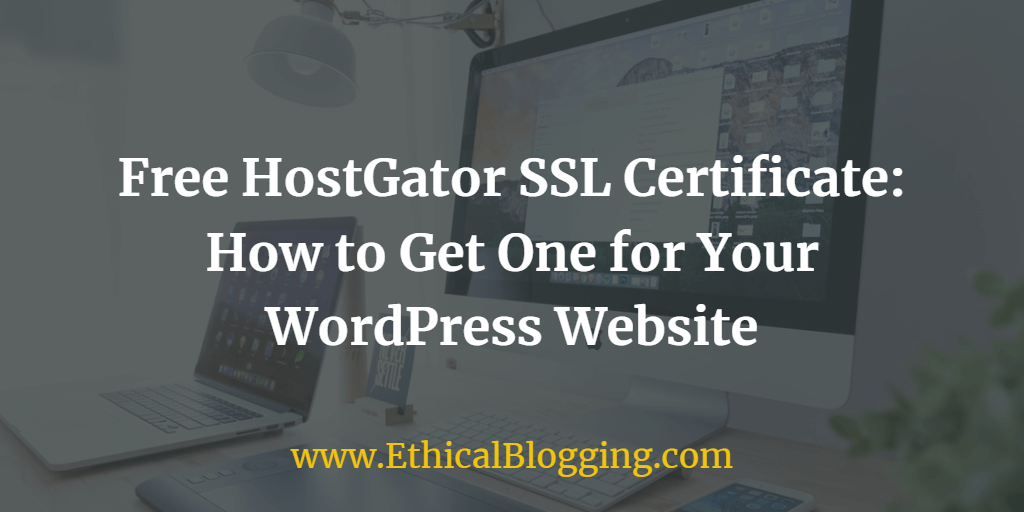 Free HostGator SSL Certificate How to Get One for Your WordPress Website Featured Image